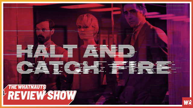 Halt and Catch Fire pt. 1 - The Review Show 142