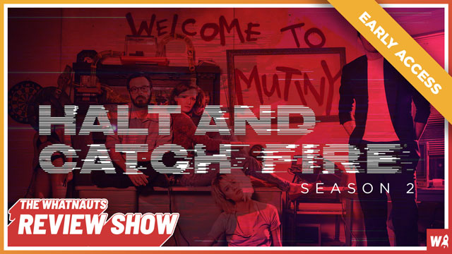 Early Access - Halt and Catch Fire s2 - The Review Show 146