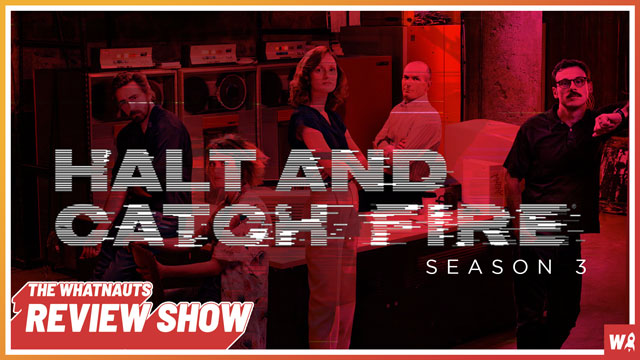 Halt and Catch Fire s3 - The Review Show 150