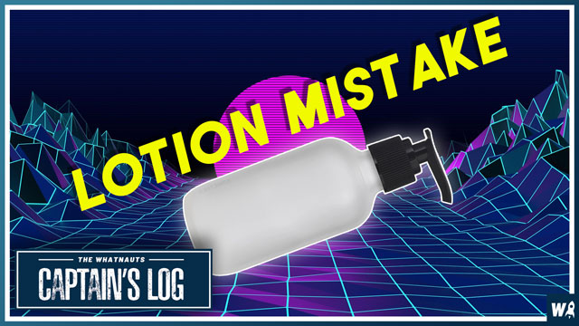 Lotion Mistake - The Captains Log 139