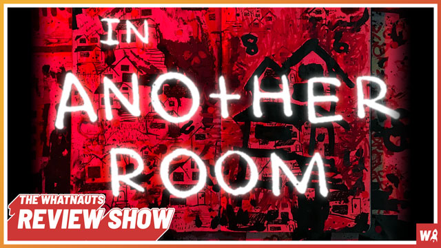 In Another Room - The Review Show 152