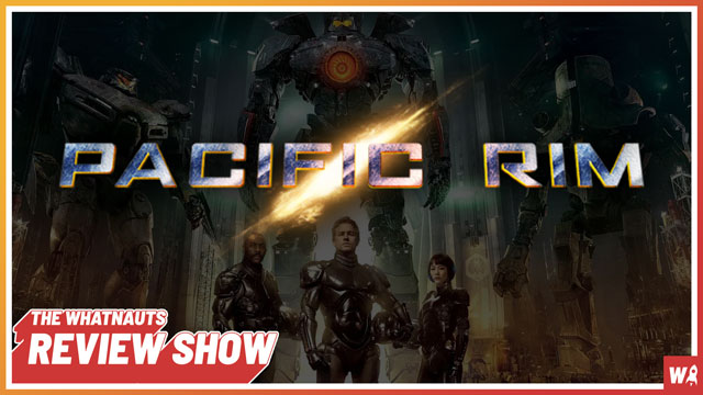 Pacific Rim - The Review Show 153