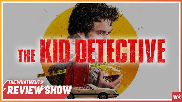 The Kid Detective - The Review Show 158