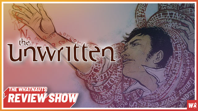 The Unwritten vol. 1-2 - The Review Show 155