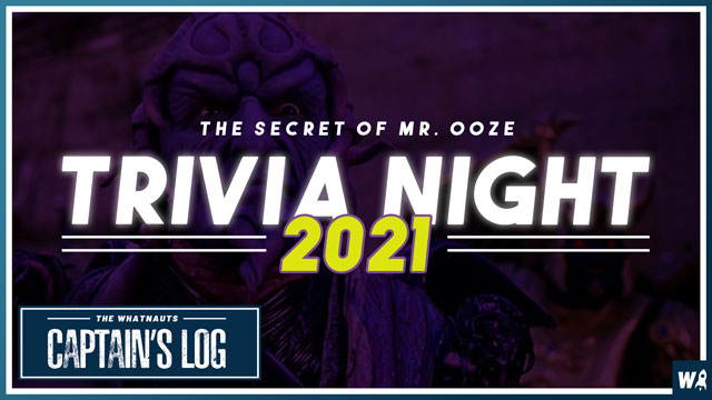Trivia Night 2021: The Secret of Mr. Ooze - The Captains Log 149
