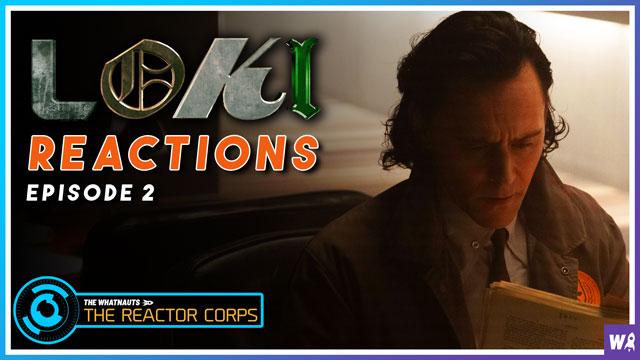 Loki Episode 2 Reactions - The Reactor Corps 33