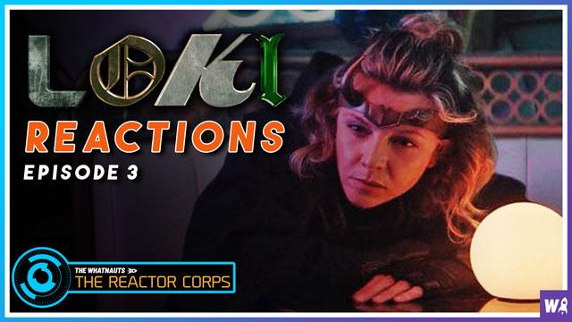Loki Episode 3 Reactions - The Reactor Corps 34