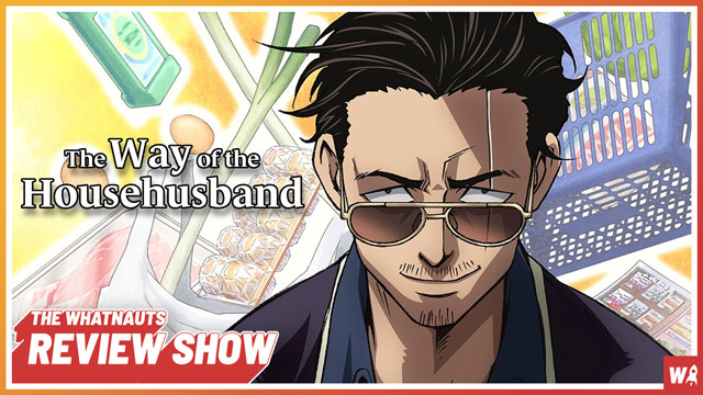 The Way of The Househusband - The Review Show 160