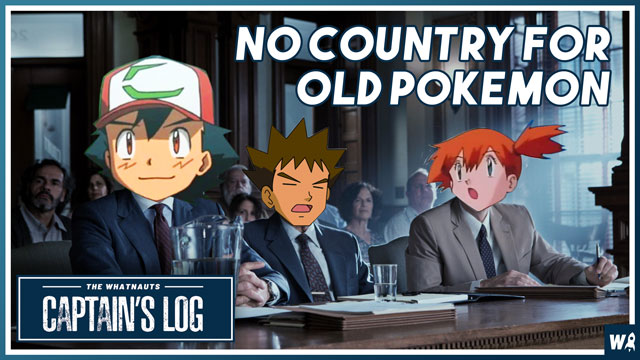 No Country for Old Pokemon - The Captains Log 151