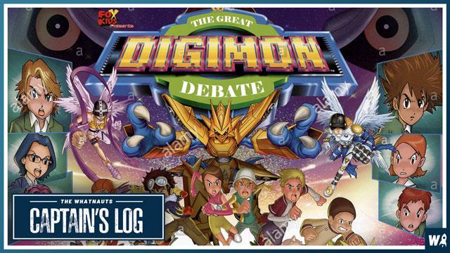 The Digimon Debate - Captain's Log 152