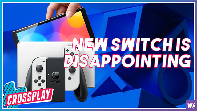 The New Switch Is Disappointing - Crossplay 80