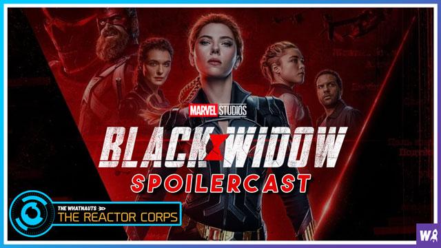 Marvel's Black Widow Spoilercast - The Reactor Corps 37