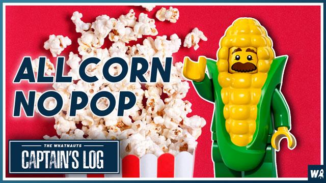All Corn, No Pop - The Captains Log 159