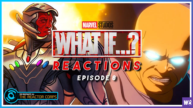 Marvel's What If Episode 8 Reactions - The Reactor Corps 52