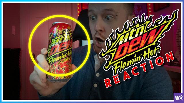 Mountain Dew Flaming Hot Soda Reaction - The Reactor Corps