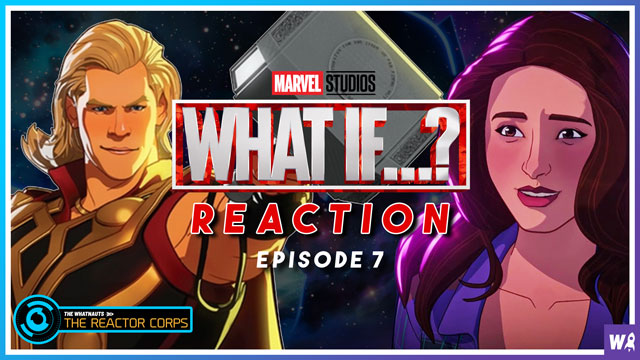 Marvel's What If Episode 7 Reactions - The Reactor Corps 48