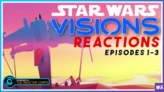 Star Wars Visions Reactions episodes 1-3