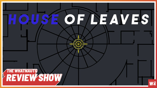 House of Leaves - The Review Show 172