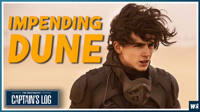 Impending Dune - The Captains Log 165