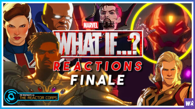 Marvel's What If Reactions Finale - The Reactor Corps 53