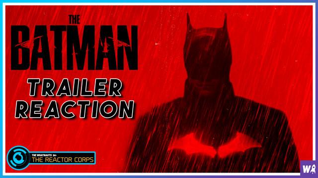 The Batman Trailer Reaction - The Reactor Corps Trailer 12